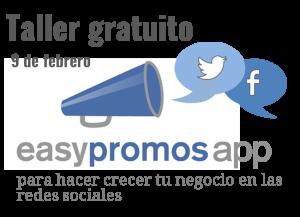 Taller EasypromosApp para hacer crecer tu negocio en Redes Sociales
