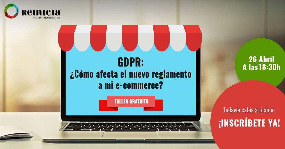 Taller GDPR: ¿Cómo afecta la nueva regulación a mi e-commerce? - Agencia Reinicia Marketing Digital
